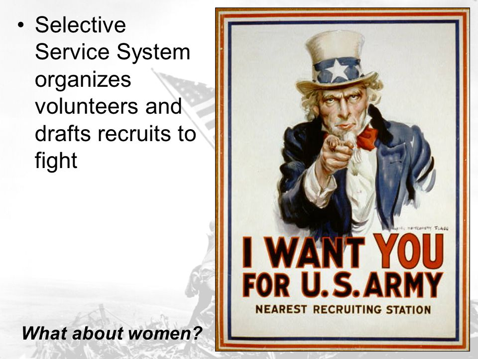 Selective Service System organizes volunteers and drafts recruits to fight