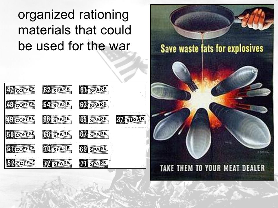 organized rationing materials that could be used for the war