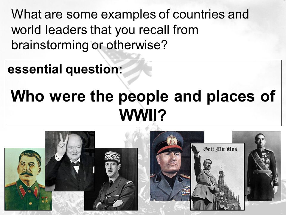 Who were the people and places of WWII