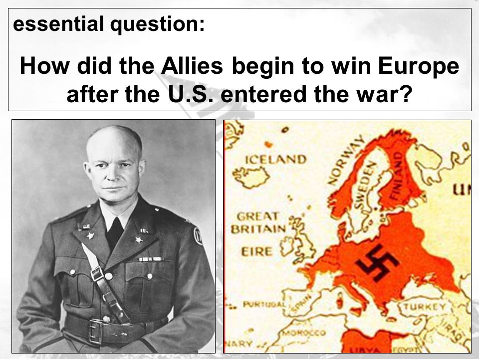 How did the Allies begin to win Europe after the U.S. entered the war
