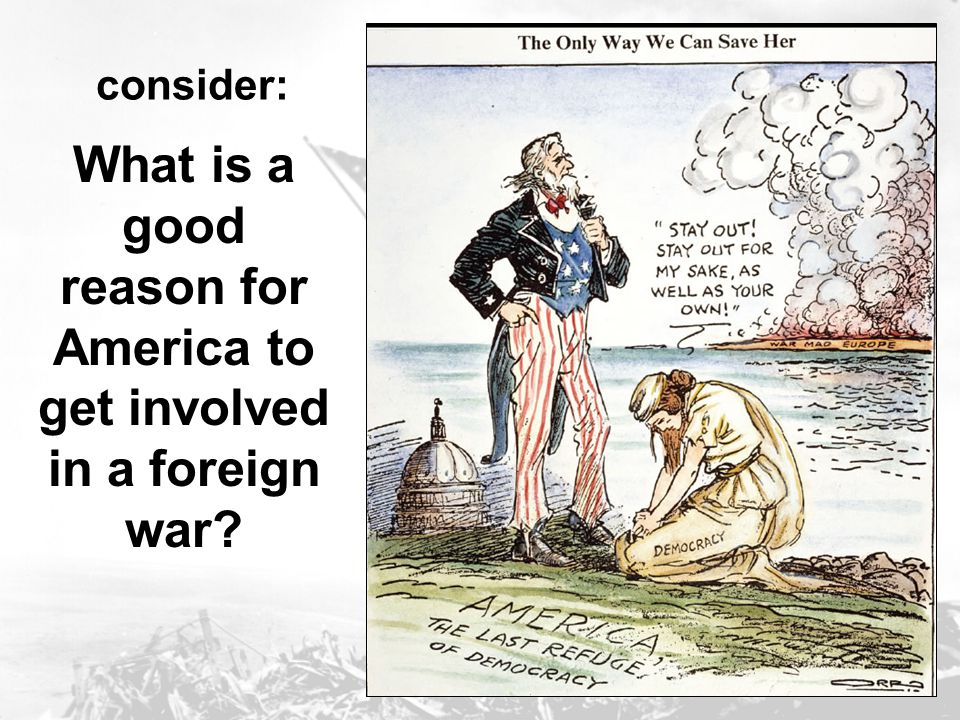 What is a good reason for America to get involved in a foreign war