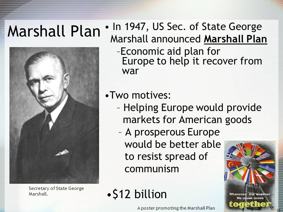 Marshall Plan $12 billion In 1947, US Sec. of State George
