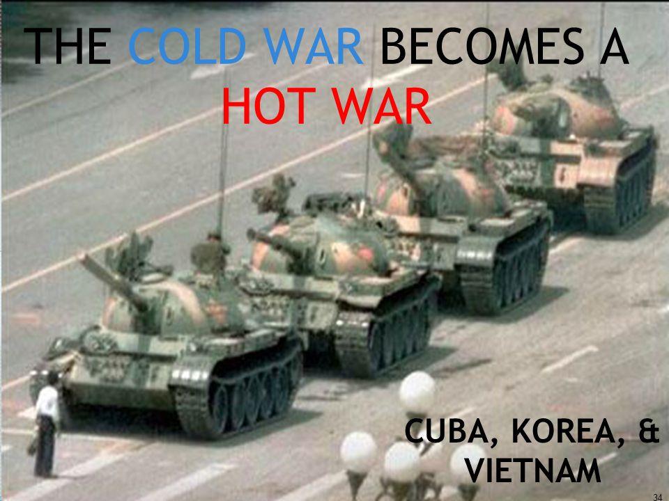 THE COLD WAR BECOMES A HOT WAR