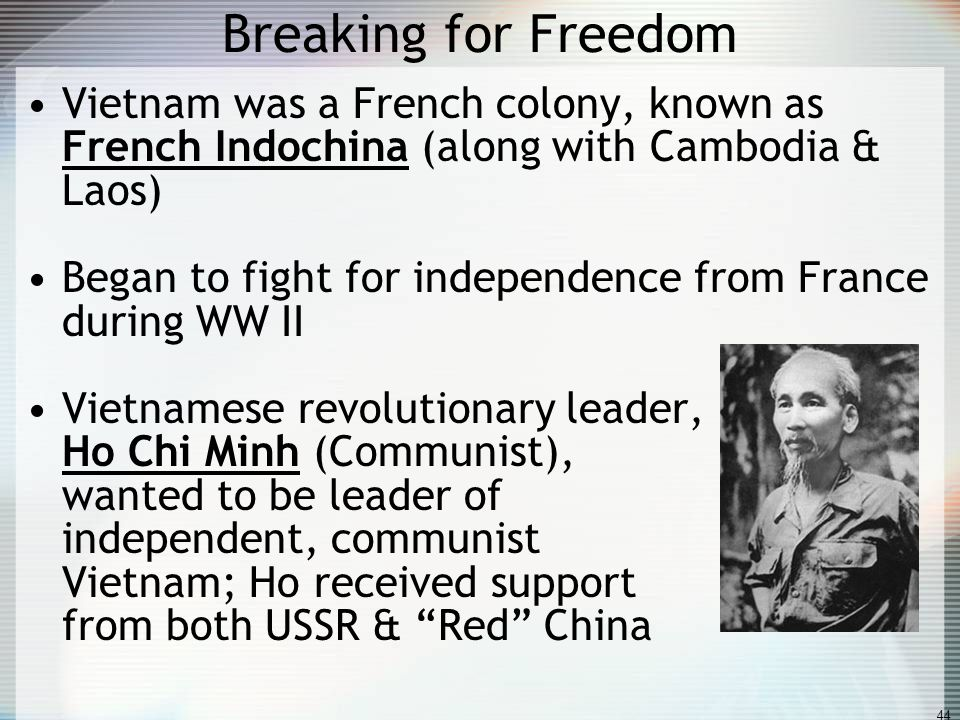 Breaking for Freedom Vietnam was a French colony, known as
