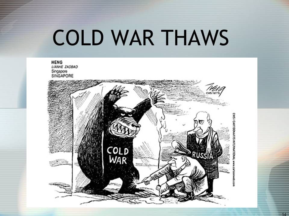 COLD WAR THAWS