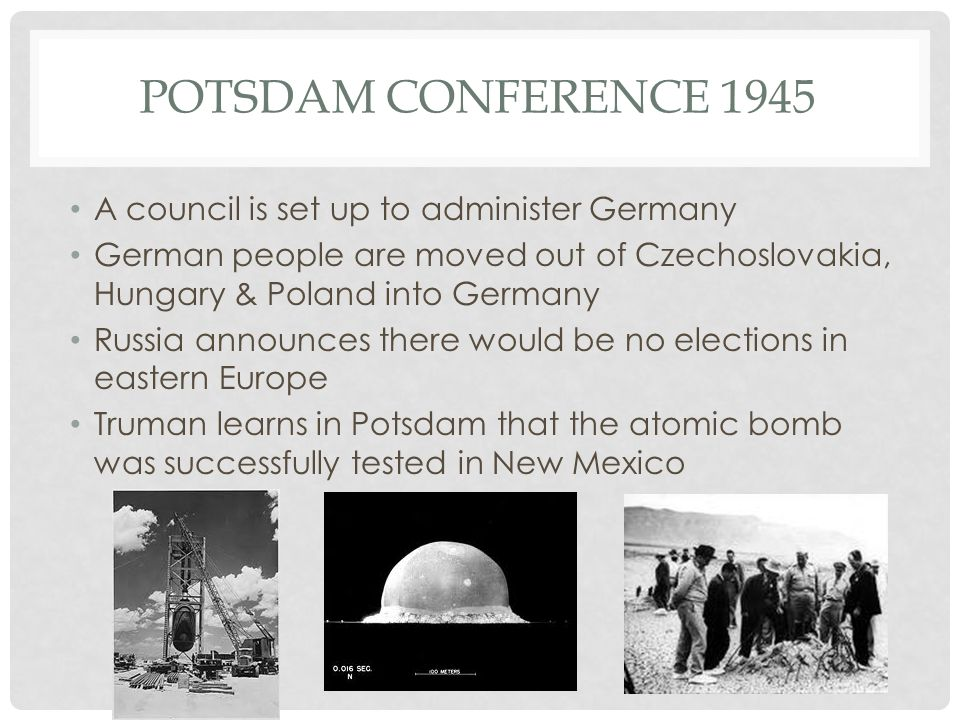 Potsdam Conference 1945 A council is set up to administer Germany