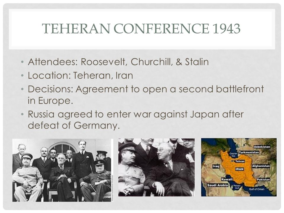 Teheran Conference 1943 Attendees: Roosevelt, Churchill, & Stalin