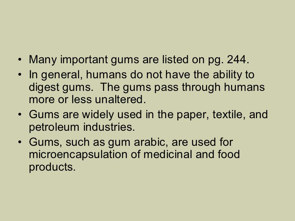 Many important gums are listed on pg. 244.