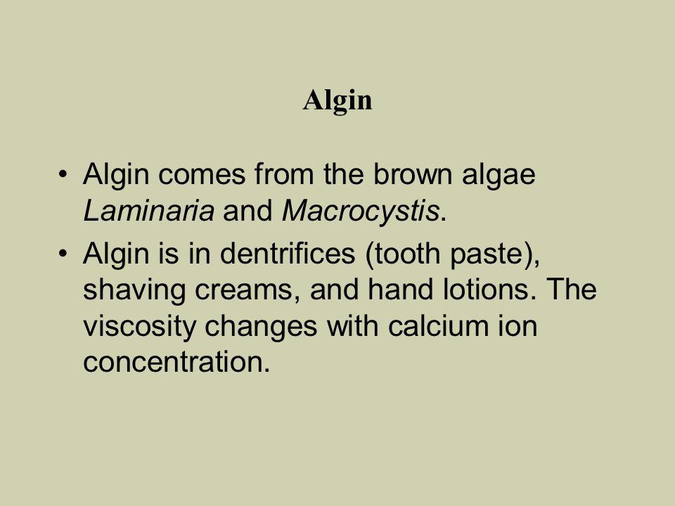 Algin Algin comes from the brown algae Laminaria and Macrocystis.