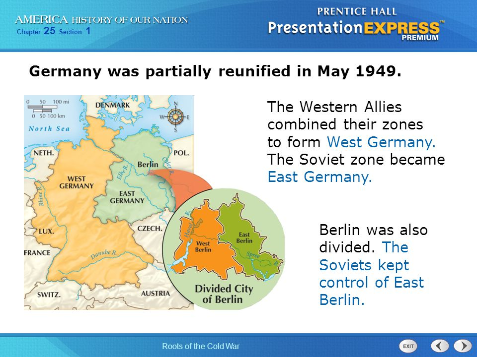 Germany was partially reunified in May 1949.