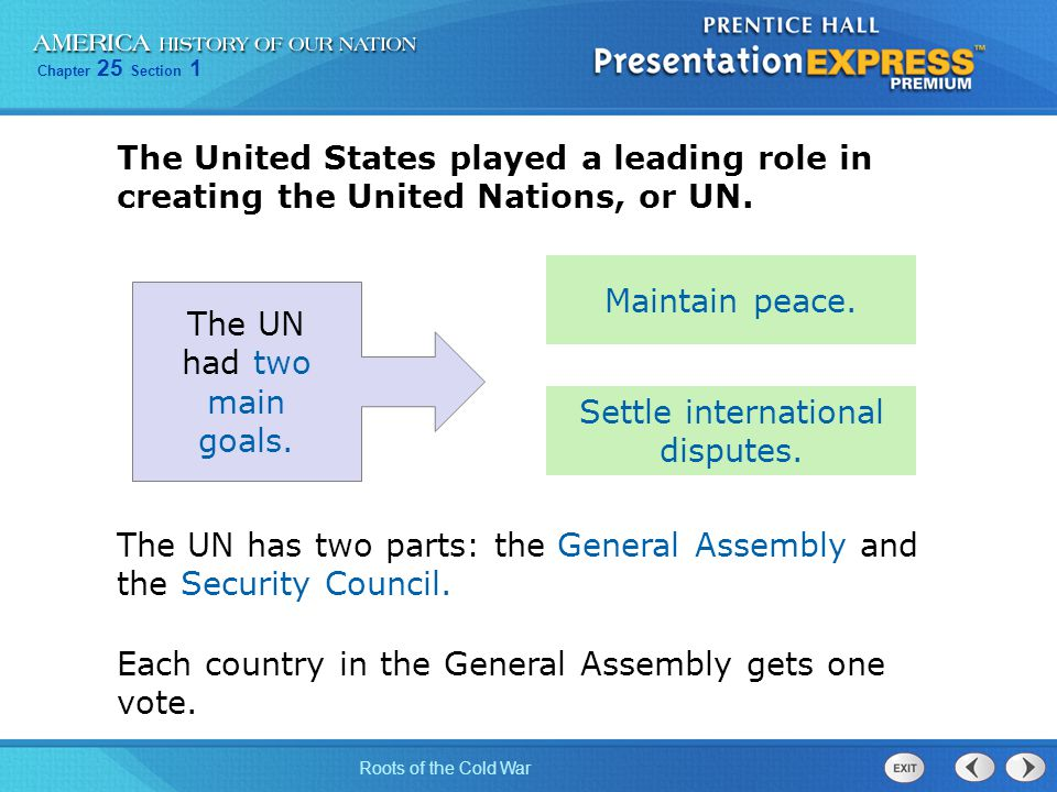 The UN had two main goals.