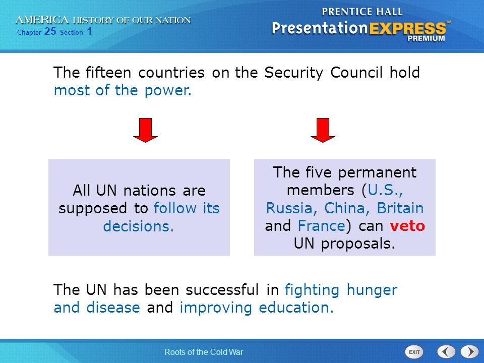 All UN nations are supposed to follow its decisions.