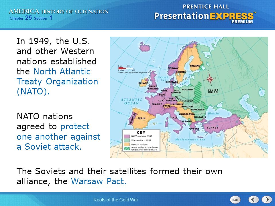 In 1949, the U.S. and other Western nations established the North Atlantic Treaty Organization (NATO).