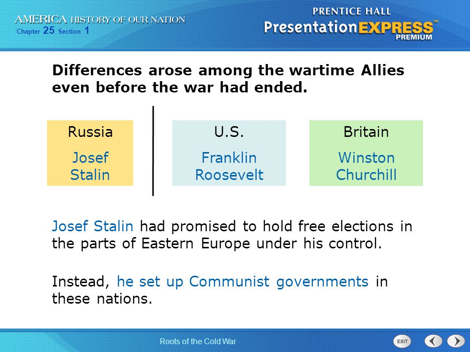 Differences arose among the wartime Allies even before the war had ended.