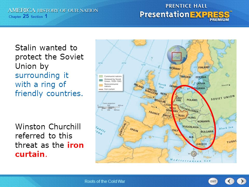Stalin wanted to protect the Soviet Union by surrounding it with a ring of friendly countries.