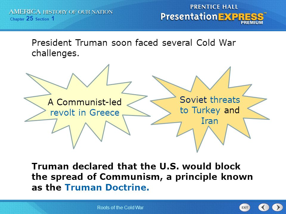 President Truman soon faced several Cold War challenges.