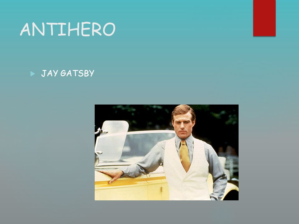 ANTIHERO JAY GATSBY