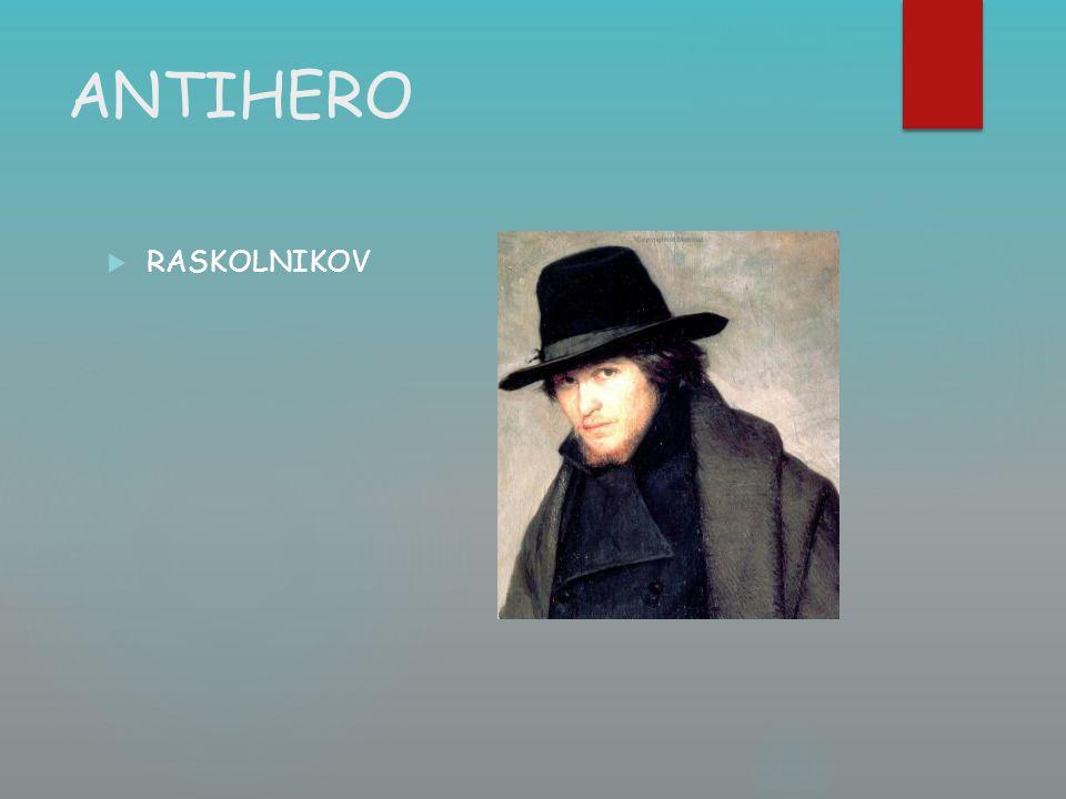 ANTIHERO RASKOLNIKOV