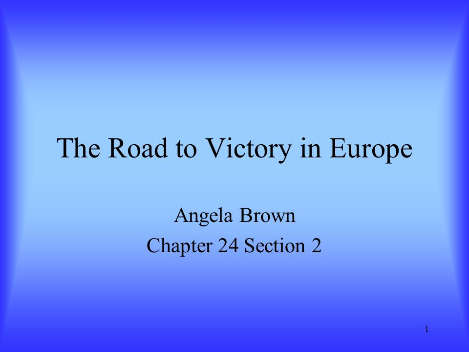 The Road to Victory in Europe