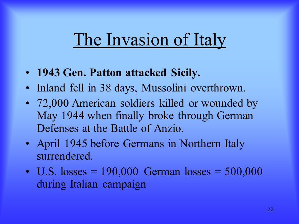 The Invasion of Italy 1943 Gen. Patton attacked Sicily.