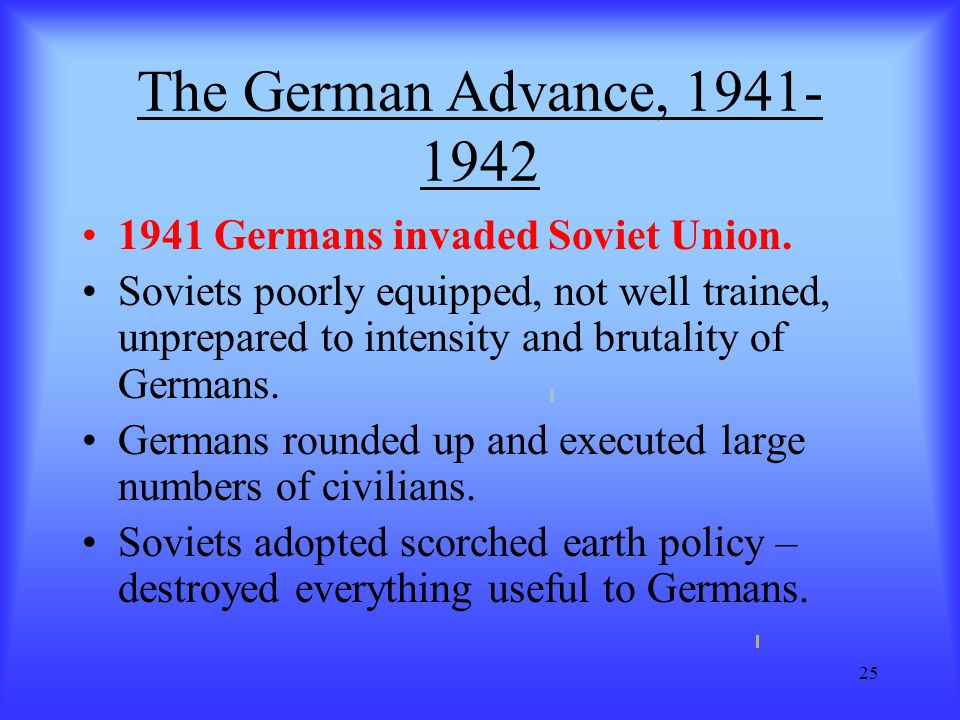 The German Advance, 1941-1942 1941 Germans invaded Soviet Union.