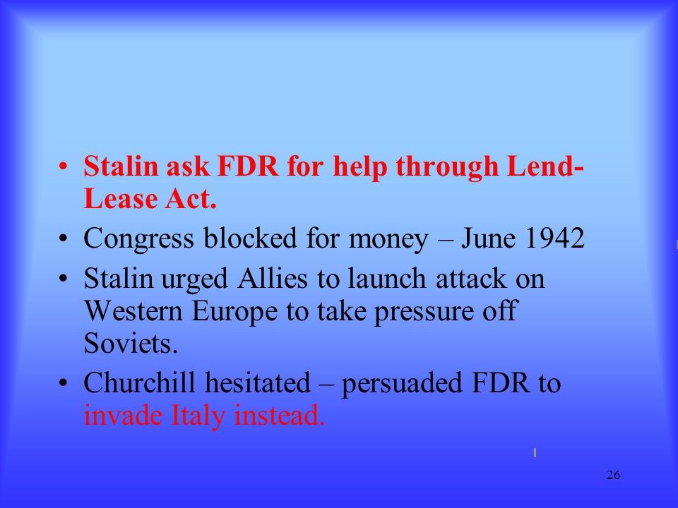 Stalin ask FDR for help through Lend-Lease Act.