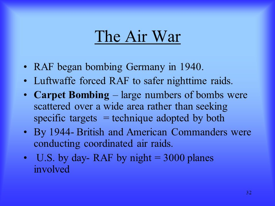 The Air War RAF began bombing Germany in 1940.