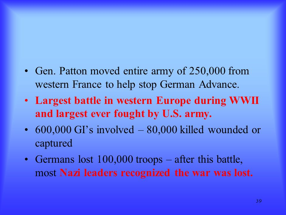 Gen. Patton moved entire army of 250,000 from western France to help stop German Advance.