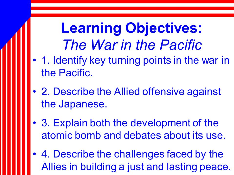 Learning Objectives: The War in the Pacific