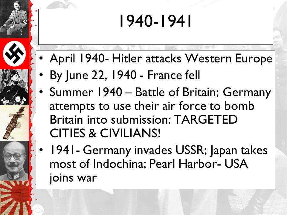 1940-1941 April 1940- Hitler attacks Western Europe
