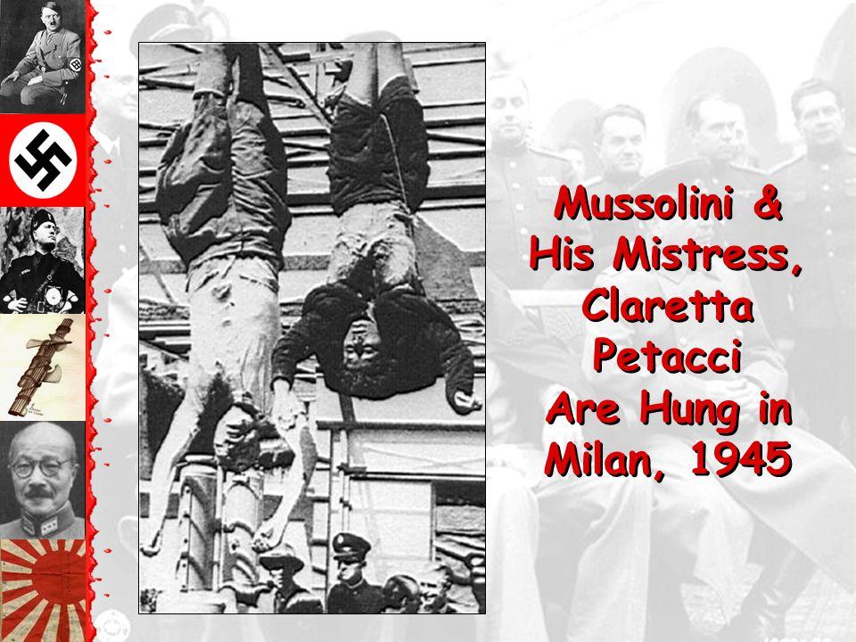 Mussolini & His Mistress, Claretta Petacci Are Hung in Milan, 1945