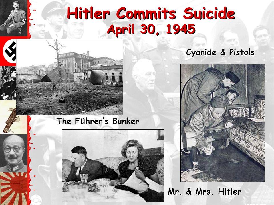 Hitler Commits Suicide April 30, 1945