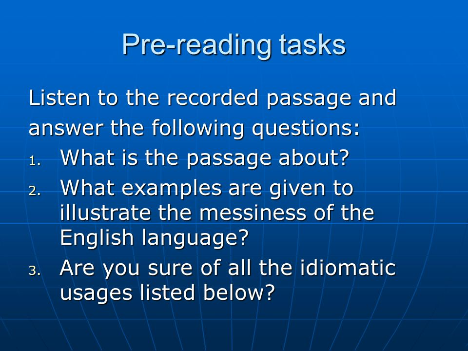 Pre-reading tasks Listen to the recorded passage and