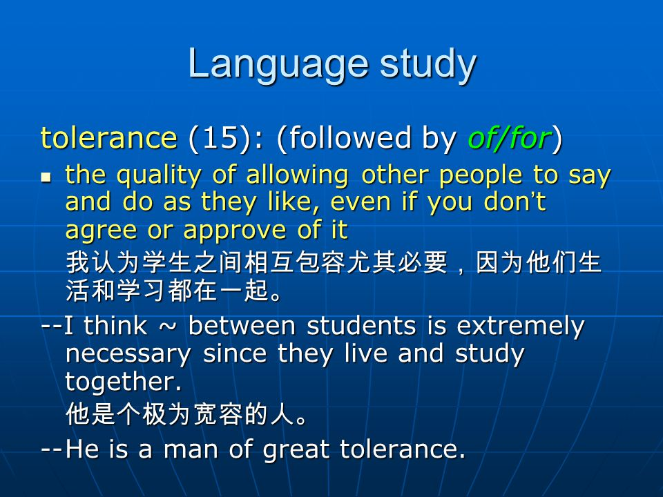 Language study tolerance (15): (followed by of/for)