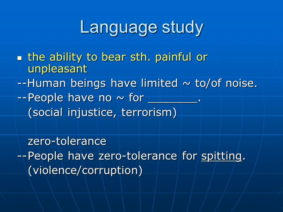 Language study the ability to bear sth. painful or unpleasant