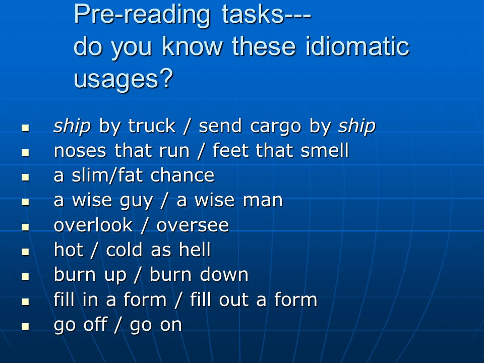 Pre-reading tasks--- do you know these idiomatic usages