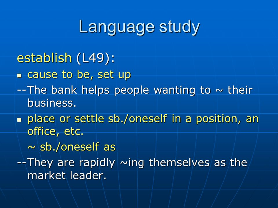 Language study establish (L49): cause to be, set up