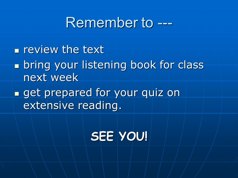 Remember to --- SEE YOU! review the text
