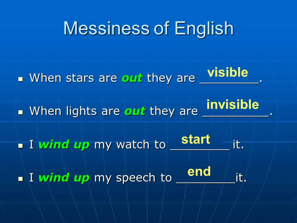 Messiness of English visible invisible start end
