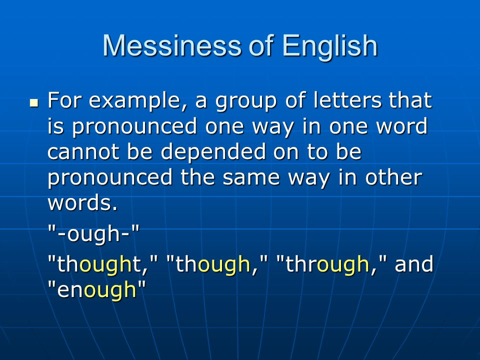 Messiness of English