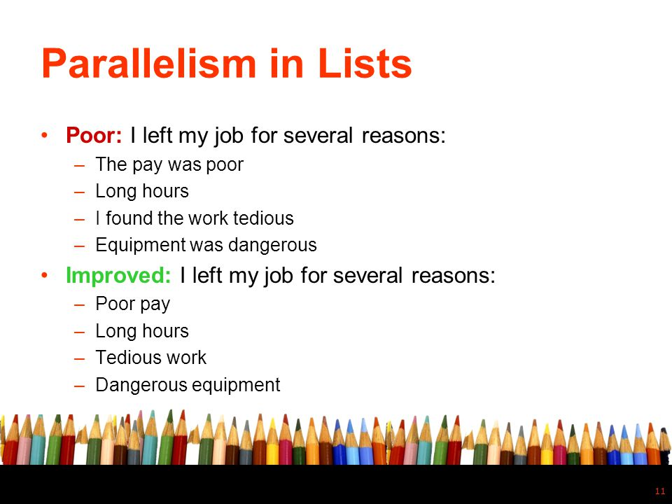 Parallelism in Lists Poor: I left my job for several reasons: