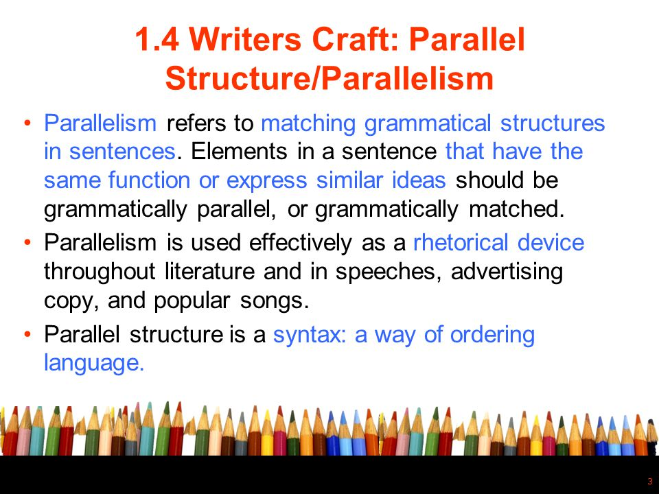 1.4 Writers Craft: Parallel Structure/Parallelism