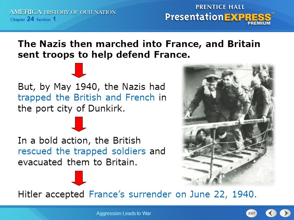 The Nazis then marched into France, and Britain sent troops to help defend France.
