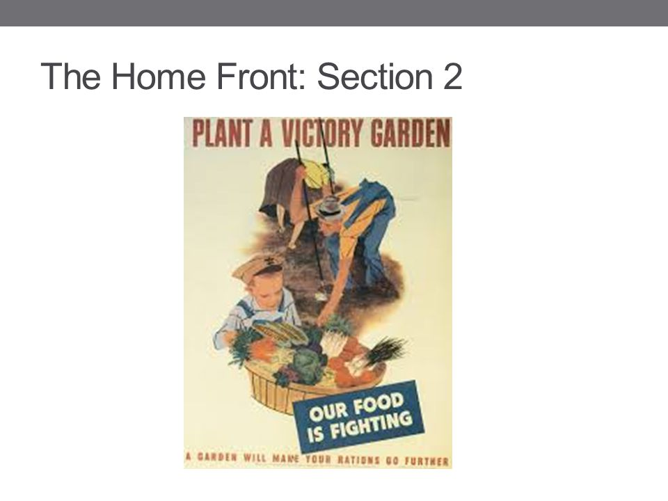 The Home Front: Section 2