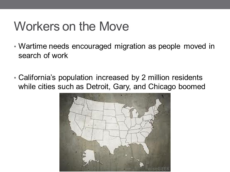 Workers on the Move Wartime needs encouraged migration as people moved in search of work.