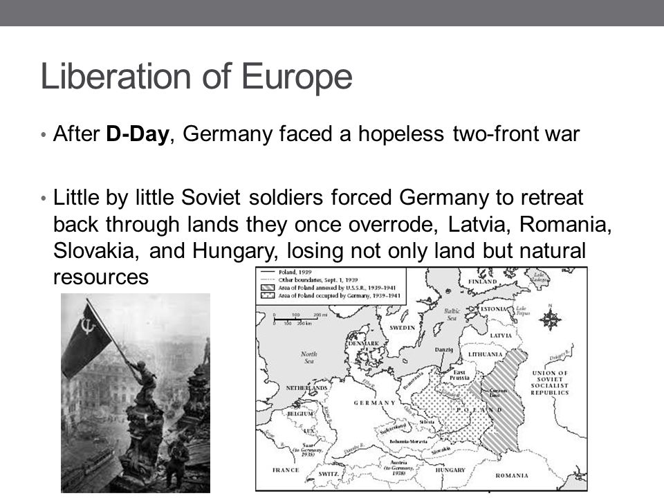Liberation of Europe After D-Day, Germany faced a hopeless two-front war.