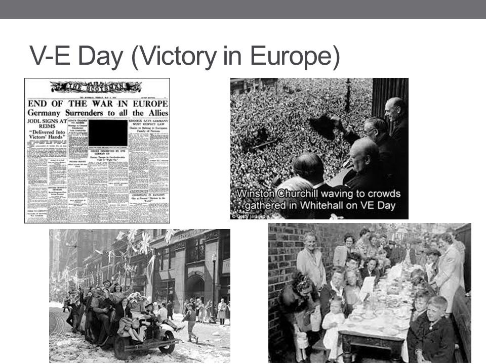 V-E Day (Victory in Europe)