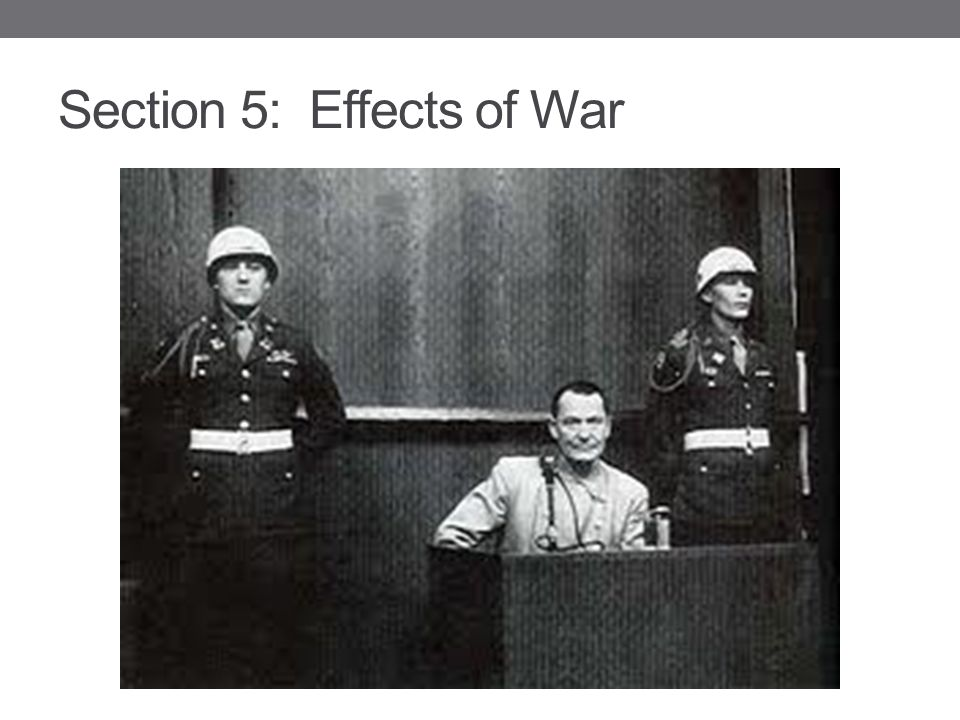 Section 5: Effects of War