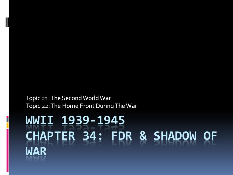 WWII 1939-1945 Chapter 34: FDR & Shadow of War