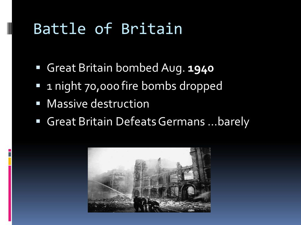 Battle of Britain Great Britain bombed Aug. 1940